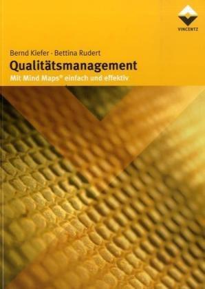 Qualitätsmanagement: Mit Mind Maps einfach und effektiv Broschiert – Illustriert, 6. Februar 2006 Bettina Rudert Bernd Kiefer Vincentz Network 3878706464