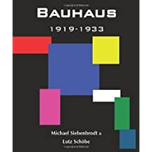 Bauhaus: 1919-1933 Weimar-Dessau-Berlin (French Edition)