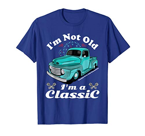 I'm Not Old I'm Classic Shirt Vintage Antique Car Truck Gift