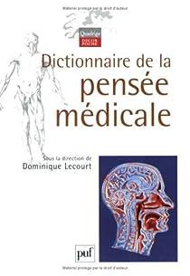 Dictionnaire de la pensée médicale par Lecourt