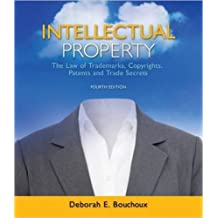 INTELLECTUAL PROPERTY THE LAW OF TRADEMARKS, COPYRIGHTS, PATENTS AND TRADE SECRETS, 4TH EDITION