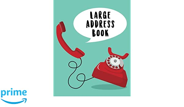 Large Address Book: Large Print (8x10 inches) - Names, Addresses