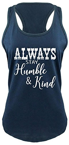 Comical Shirt Ladies Always Stay Humble & Kind Country Music Song Racerback