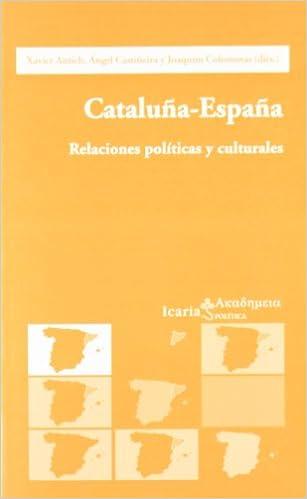 Cataluña-España: Relaciones políticas y culturales Akademeia: Amazon.es: Antich, Xavier, Castiñeira, Ángel, Colominas, Joaquim: Libros
