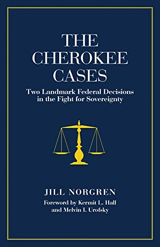 The Cherokee Cases: Two Landmark Federal Decisions in the Fight for Sovereignty (Landmarks In Indian Legal And Constitutional History)