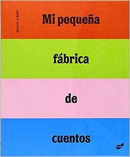 Descargar Libro Electronico Mi Pequeña Fábrica De Cuentos El Kindle Lee PDF