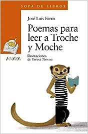Poemas para leer a Troche y Moche LITERATURA INFANTIL 6-11
