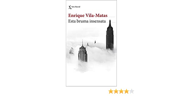 Esta bruma insensata (Biblioteca Breve) eBook: Vila-Matas, Enrique ...