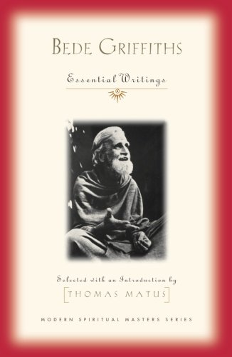 - Bede Griffiths: Essential Writings (Modern Spiritual Masters Series)