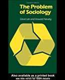 The Problem of Sociology, Lee, David and Newby, Howard, 0415094534