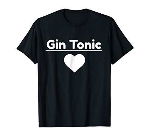 Highball Beverage (I LOVE GIN TONIC SHIRT - Classic Drinks Tee)