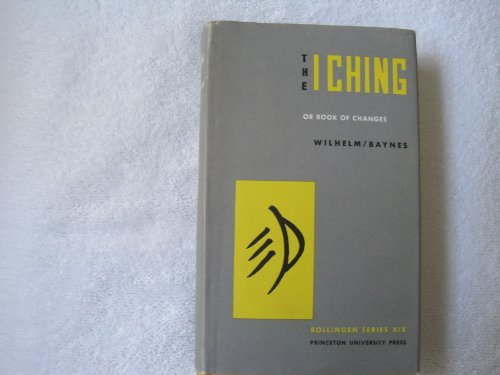 Bollingen Series #19: The I Ching Or Book Of Changes