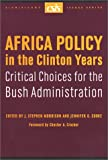 Africa Policy in the Clinton Years : Critical Choices for the Bush Administration, , 0892063963