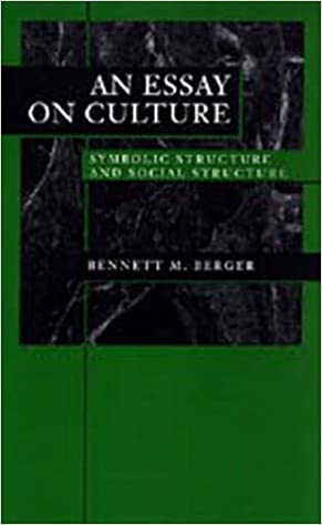 com an essay on culture symbolic structure and social  com an essay on culture symbolic structure and social structure 9780520200173 bennett m berger books