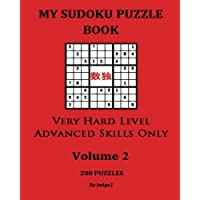 My Sudoku Puzzle Book: Very Hard Level Advanced Sills Only V2