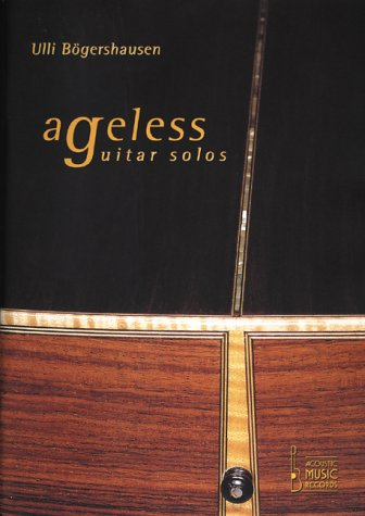 ageless-guitar-solos-noten-und-tabulaturen-zu-zwlf-highlights-der-fingerstyle-gitarrenmusik