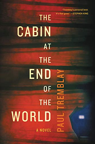 Product picture for The Cabin at the End of the World: A Novel by Paul Tremblay