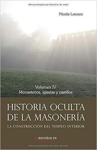Historia oculta de la masonería IV: Monasterios, iglesias y castillos (Historia oculta de la masoneria) (Spanish Edition) (Spanish) Paperback – February 5, ...