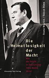 Die Heimatlosigkeit der Macht - Wie die Politik in Deutschland ihren Boden verlor