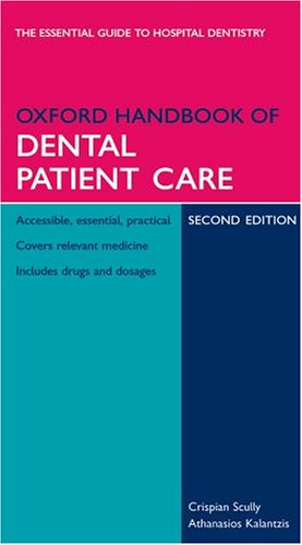 Oxford Handbook of Dental Patient Care (Oxford Handbooks Series)