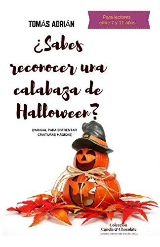 ¿Sabes reconocer una calabaza de Halloween?: Manual para enfrentar criaturas mágicas (Historias cortas para noches largas) (Spanish Edition)]()