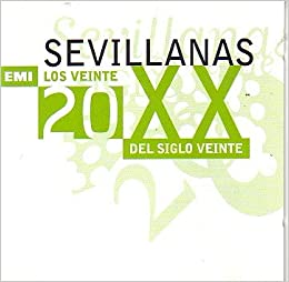 Los Veinte Del Siglo Xx Sevillanas Amazon Com Books