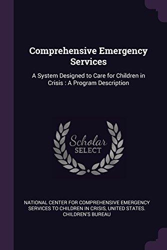 Comprehensive Emergency Services: A System Designed to Care for Children in Crisis : A Program Description