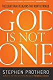 God Is Not One: The Eight Rival Religions That Run the World, Stephen Prothero, 0061571288