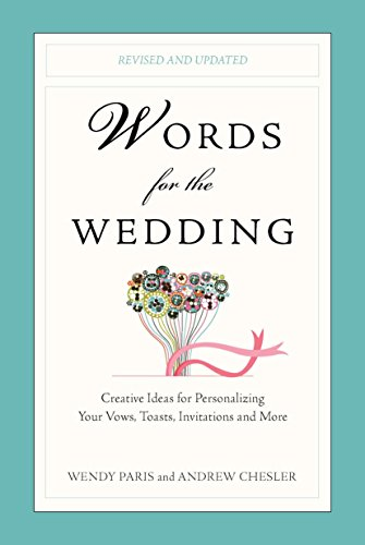 Words for the Wedding: Creative Ideas for Personalizing Your Vows, Toasts, Invitations, and More by TarcherPerigee