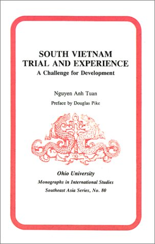 South Vietnam Trial & Experience: A Challenge For Development by Ohio University Press