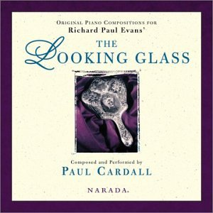 Original Piano Compositions For Richard Paul Evans' The Looking Glass by Deseret Books