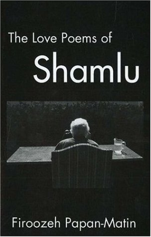 The Love Poems of Ahmad Shamlu by IBEX Publishers