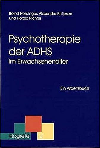 Psychotherapie der ADHS im Erwachsenenalter: Ein Arbeitsbuch ...