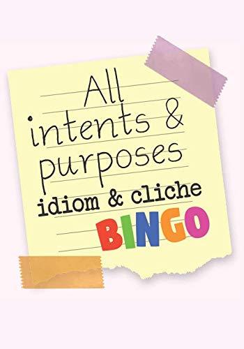 All Intents & Purposes: Idiom & Cliche Bingo