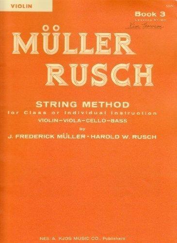 Muller Rusch String Method Book (Muller/Rusch - String Method, Book 3 - Violin - Kjos Music)