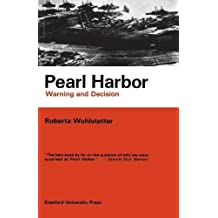 Pearl Harbor: Warning and Decision