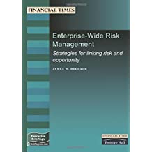 Enterprise-Wide Risk Management: Strategies for Linking Risk & Opportunity