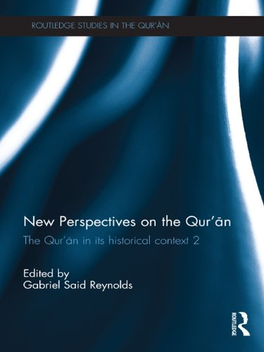 New Perspectives on the Qur'an: The Qur'an in its Historical Context 2 (Routledge Studies in the Qur'an Book 12) by Routledge