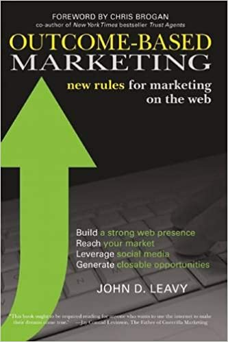 Outcome-Based Marketing: New Rules for Marketing on the Web ...