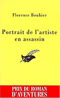 Portrait de l'artiste en assassin, Bouhier, Florence