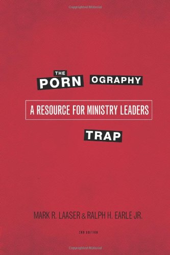Download The Pornography Trap, 2nd Edition: A Resource for Ministry Leaders PDF