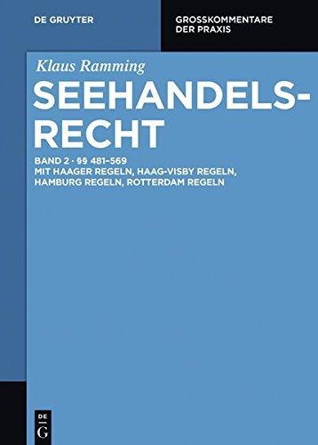 §§ 481 – 569: mit Haager Regeln, Haag-Visby Regeln, Hamburg Regeln, Rotterdam Regeln: Band 2 (Großkommentare der Praxis) (German Edition)