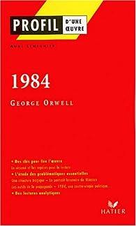 Profil d'une oeuvre : 1984, George Orwell par Aude Lemeunier