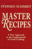 Master Recipes, Stephen Schmidt, 1574160133