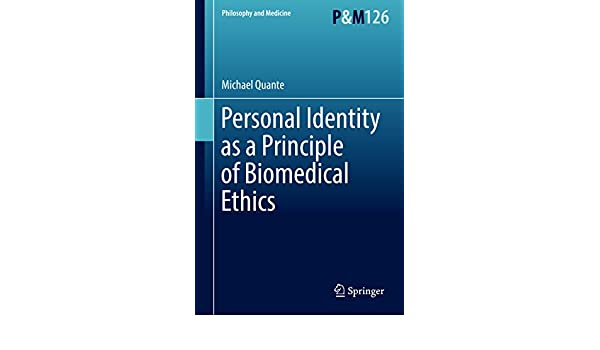 Personal identity as a principle of biomedical ethics philosophy personal identity as a principle of biomedical ethics philosophy and medicine kindle edition by michael quante politics social sciences kindle ebooks fandeluxe Image collections