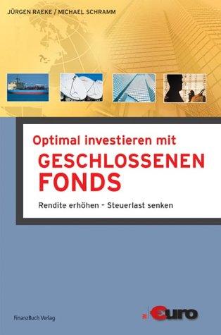 Optimal investieren in geschlossene Fonds: Alle Möglichkeiten im Überblick