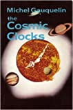 img - for The Cosmic Clocks: From Astrology to a Modern Science book / textbook / text book