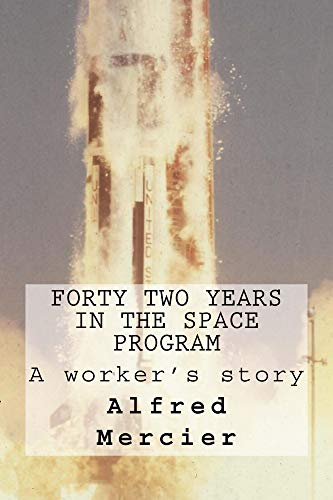 Forty Two Years In The Space Program: A Workers Story