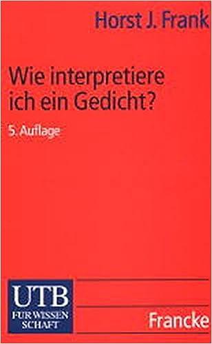 Wie Interpretiere Ich Ein Gedicht Amazonde Horst Joachim