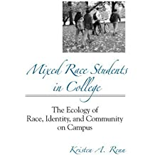 Mixed Race Students in College: The Ecology of Race, Identity, and Community on Campus (Suny Series, Frontiers in Education) by Kristen A. Renn (2004-07-15)